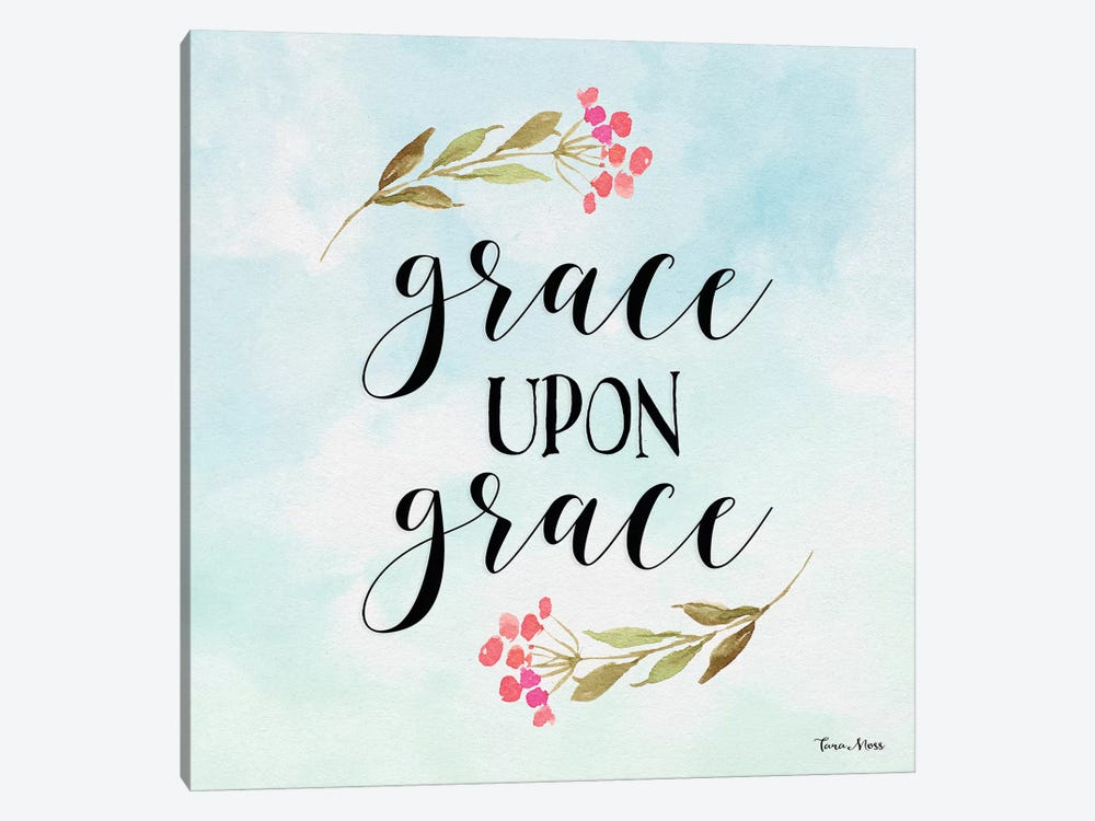 Grace Upon Grace by Tara Moss 1-piece Canvas Print