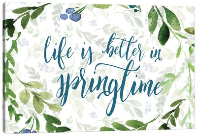 Life Is Better In Springtime Canvas Art Print