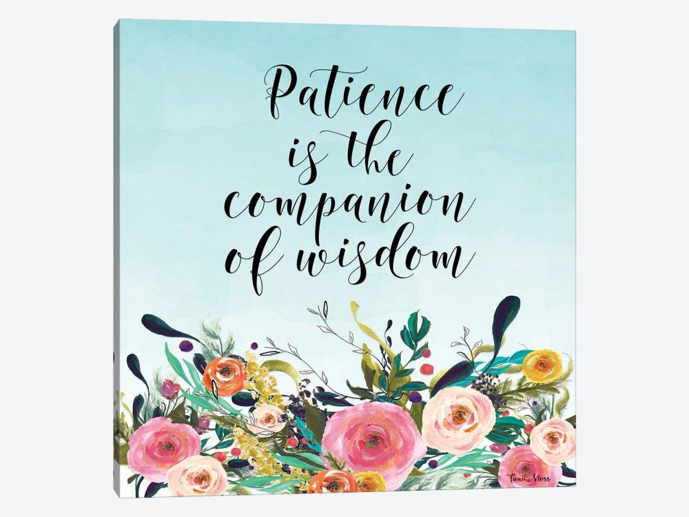 Patience Is The Companion Of Wisdom by Tara Moss 1-piece Canvas Print