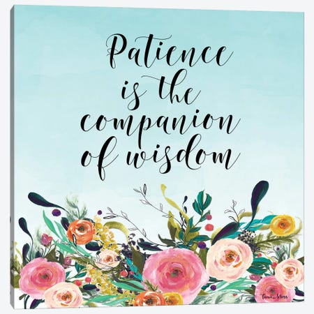 Patience Is The Companion Of Wisdom Canvas Print #MOS19} by Tara Moss Canvas Artwork