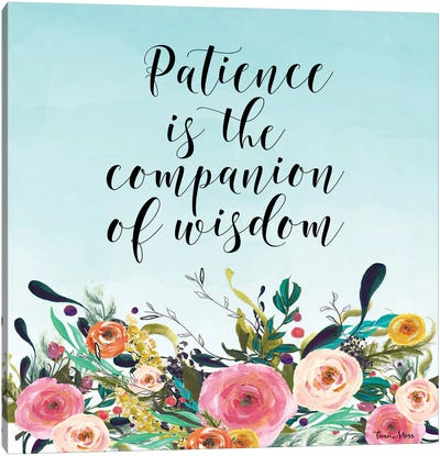 Patience Is The Companion Of Wisdom Canvas Art Print