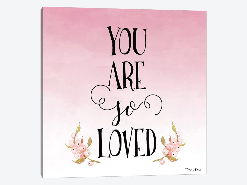 You Are So Loved by Tara Moss 1-piece Canvas Art