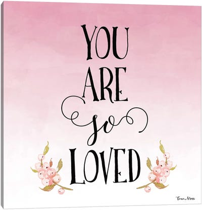 You Are So Loved Canvas Art Print
