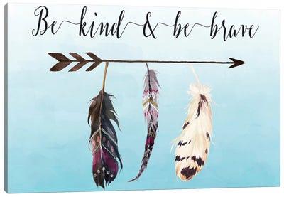Be Kind & Be Brave Canvas Art Print