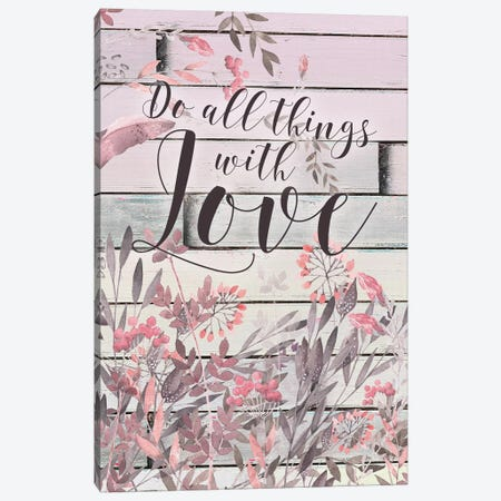 Do All Things With Love Canvas Print #MOS8} by Tara Moss Canvas Print