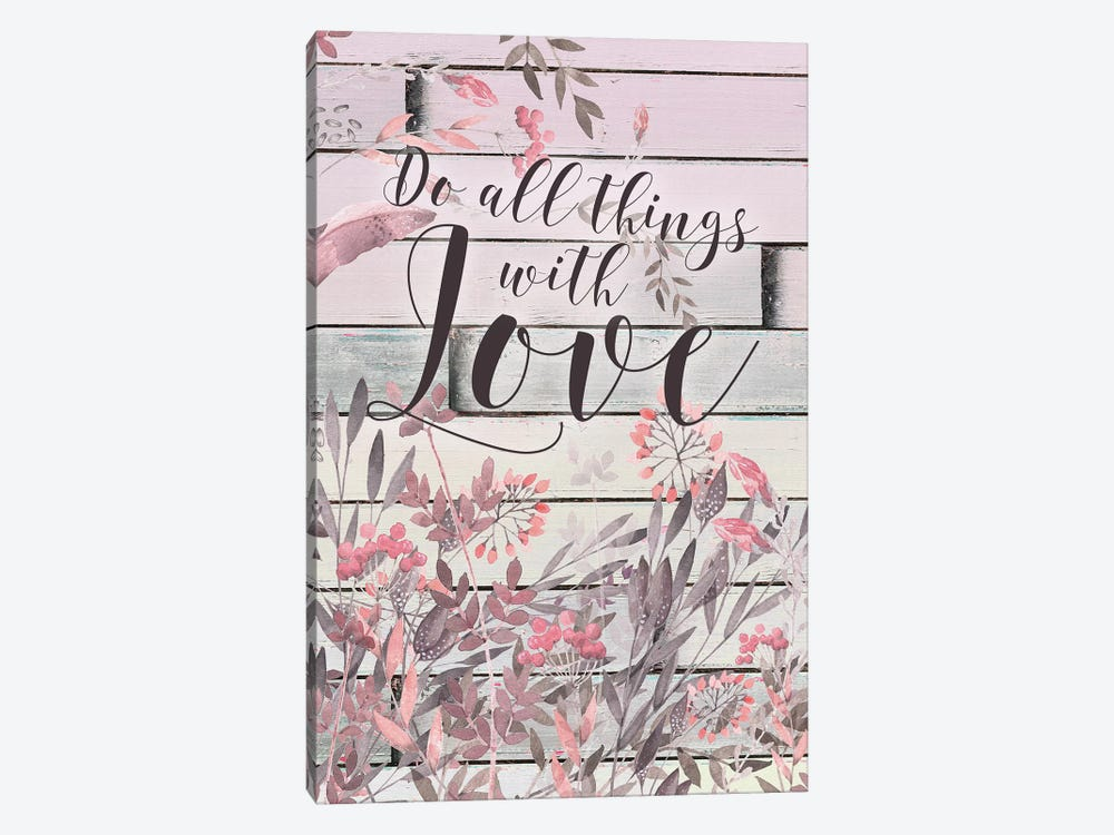 Do All Things With Love by Tara Moss 1-piece Art Print
