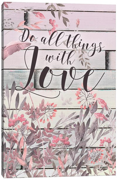 Do All Things With Love Canvas Art Print