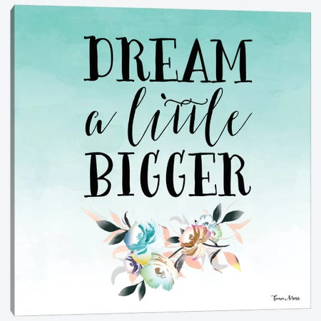 Dream A Little Bigger Canvas Print #MOS9} by Tara Moss Art Print
