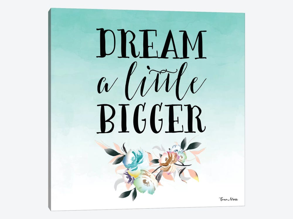 Dream A Little Bigger by Tara Moss 1-piece Canvas Wall Art