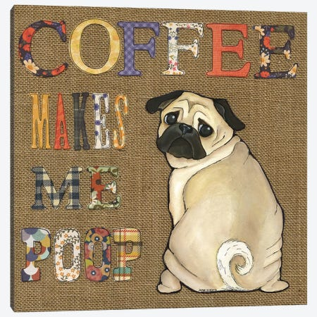 Coffee Makes Pug Canvas Print #MRH24} by Jamie Morath Canvas Art Print