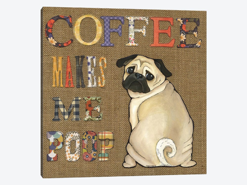 Coffee Makes Pug by Jamie Morath 1-piece Canvas Art