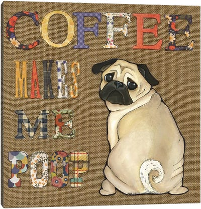 Coffee Makes Pug Canvas Art Print