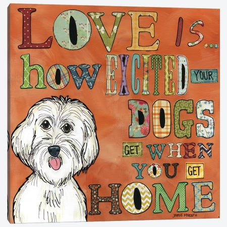 Excited Your Dog Gets Canvas Print #MRH38} by Jamie Morath Art Print