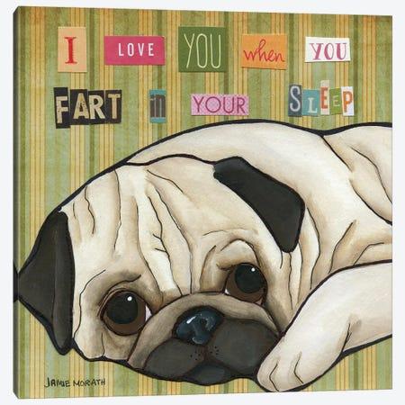 Fart In Your Sleep Canvas Print #MRH39} by Jamie Morath Canvas Print