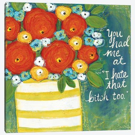 You Had Me Canvas Print #MRH438} by Jamie Morath Canvas Art Print
