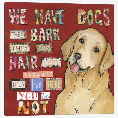 We Have Dogs Canvas Print #MRH510} by Jamie Morath Canvas Wall Art