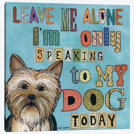 Only My Dog Canvas Print #MRH72} by Jamie Morath Art Print