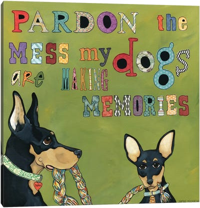 Pardon The Mess Canvas Art Print