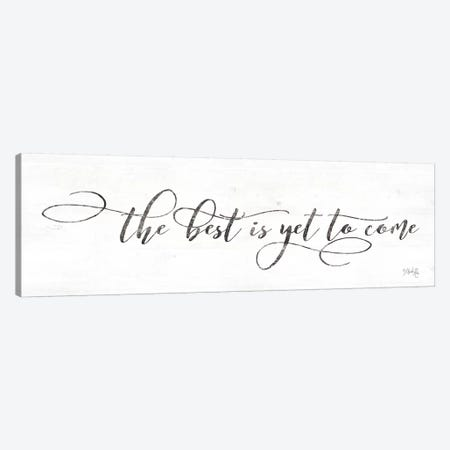 The Best is Yet to Come Canvas Print #MRR105} by Marla Rae Art Print