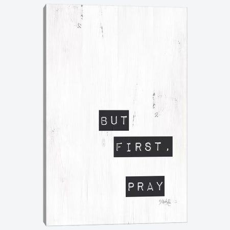 But First, Pray Canvas Print #MRR10} by Marla Rae Canvas Art Print
