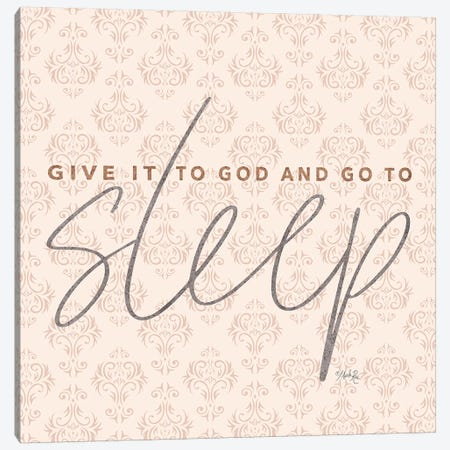 Give it to God and Go to Sleep Canvas Print #MRR121} by Marla Rae Canvas Wall Art