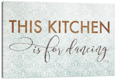 This Kitchen is for Dancing by Marla Rae Canvas Art Print