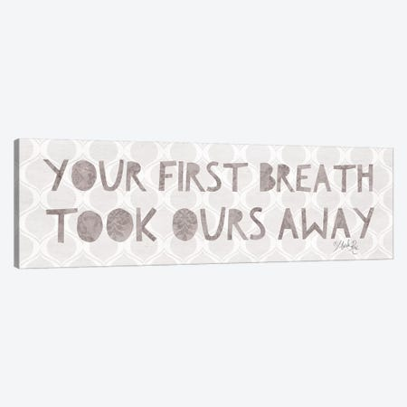 Your First Breath Took Ours Away Canvas Print #MRR133} by Marla Rae Art Print