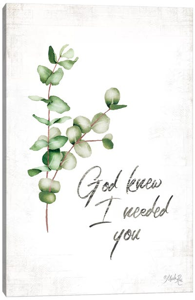 God Knew I Needed You by Marla Rae Canvas Art Print