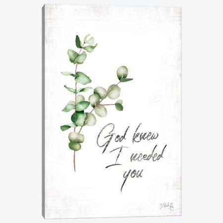 God Knew I Needed You Canvas Print #MRR153} by Marla Rae Art Print