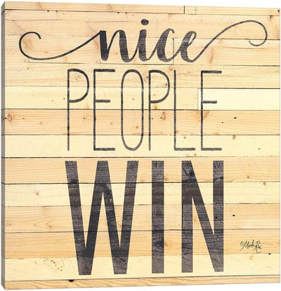 Nice People Win Canvas Art Print