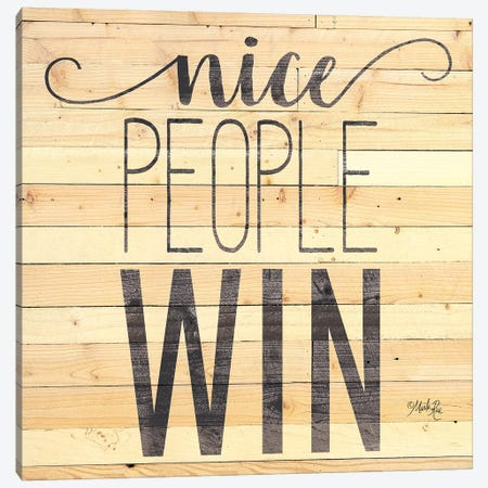 Nice People Win Canvas Print #MRR159} by Marla Rae Canvas Art Print