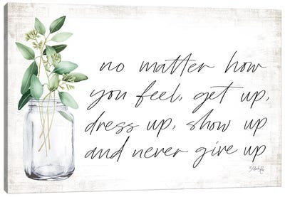 No Matter How You Feel by Marla Rae Canvas Art Print