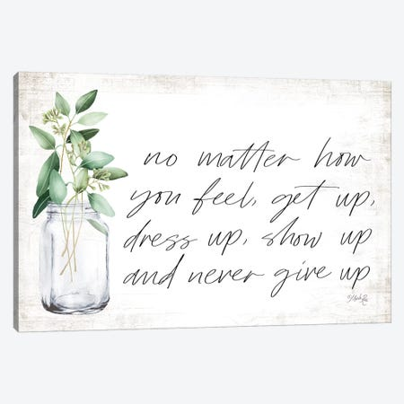 No Matter How You Feel Canvas Print #MRR160} by Marla Rae Canvas Wall Art