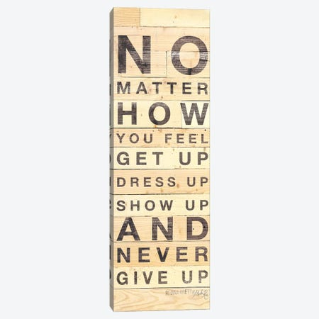 No Matter How You Feel Canvas Print #MRR161} by Marla Rae Canvas Wall Art