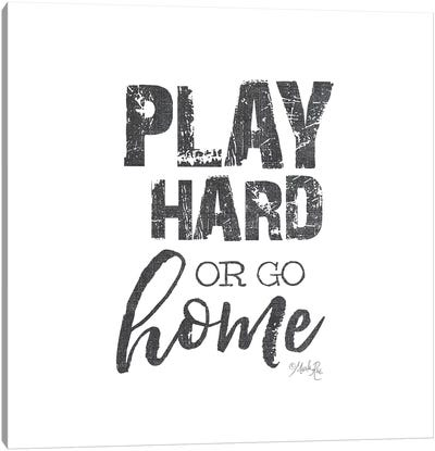 Play Hard Canvas Art Print