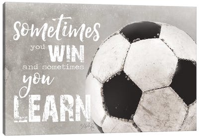 Soccer -Sometimes You Win by Marla Rae Canvas Art Print
