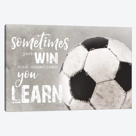Soccer -Sometimes You Win Canvas Print #MRR166} by Marla Rae Canvas Print