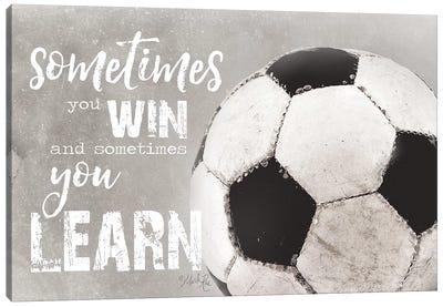 Soccer -Sometimes You Win Canvas Art Print