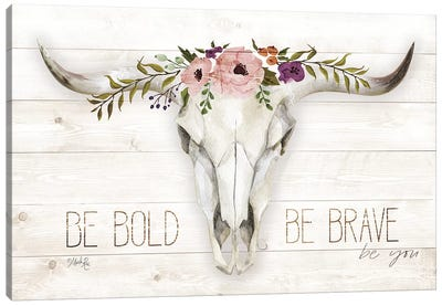 Be Bold - Be Brave by Marla Rae Canvas Art Print