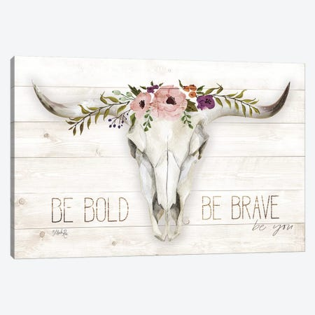 Be Bold - Be Brave Canvas Print #MRR180} by Marla Rae Canvas Artwork
