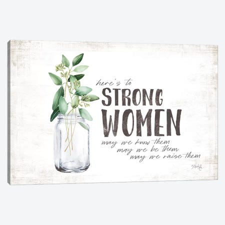Here's To Strong Women Canvas Print #MRR187} by Marla Rae Art Print