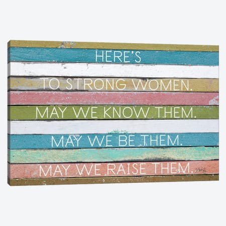 Here's To Strong Women Canvas Print #MRR191} by Marla Rae Canvas Print