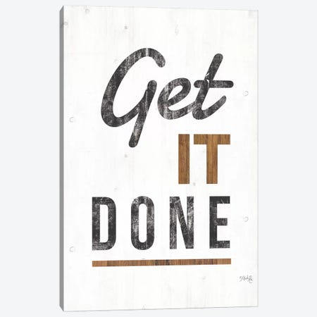 Get It Done Canvas Print #MRR19} by Marla Rae Canvas Print