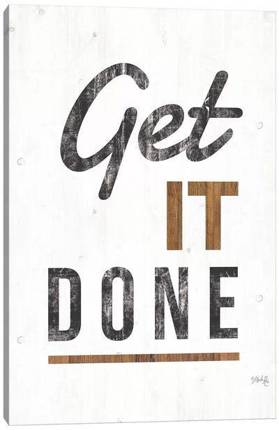 Get It Done Canvas Art Print