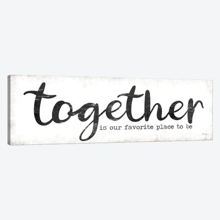 Together is Our Favorite Place to Be Canvas Print #MRR206} by Marla Rae Canvas Artwork