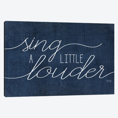 Sing a Little Louder Canvas Print #MRR214} by Marla Rae Art Print