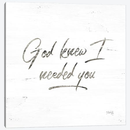 God Knew I Needed You Canvas Print #MRR21} by Marla Rae Canvas Artwork