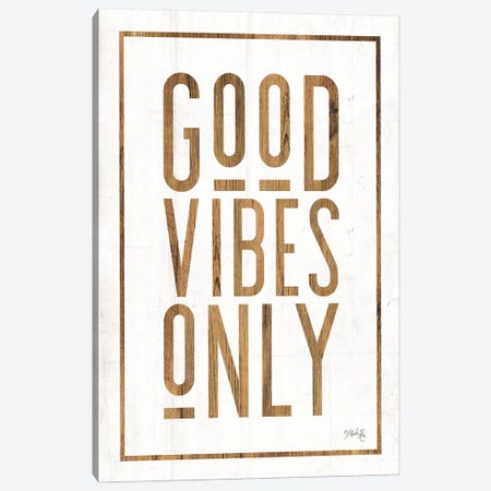 Good Vibes Only Canvas Print #MRR22} by Marla Rae Canvas Art