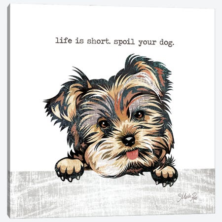 Spoil Your Dog Canvas Print #MRR235} by Marla Rae Canvas Print