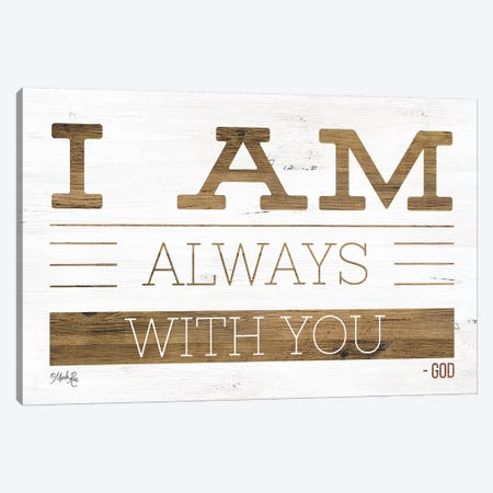 I Am Always With You Canvas Print #MRR27} by Marla Rae Canvas Art Print